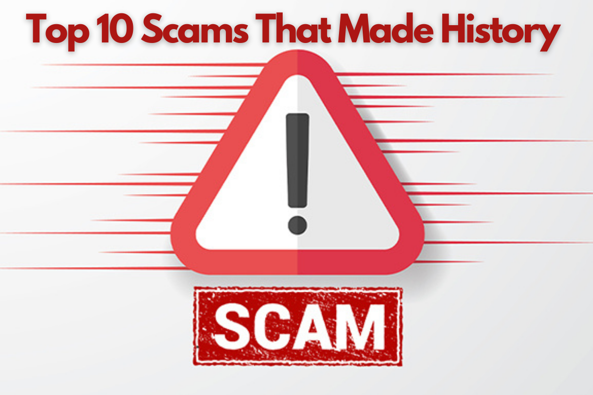 Top 10 Scams That Made History